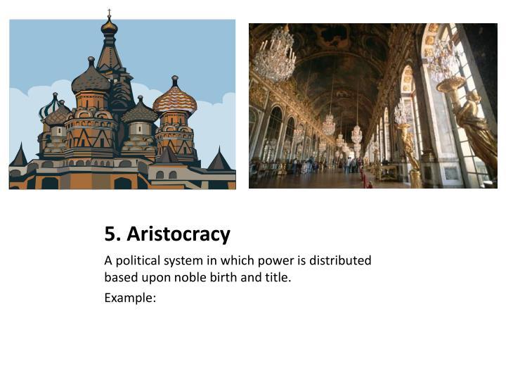 5. Aristocracy