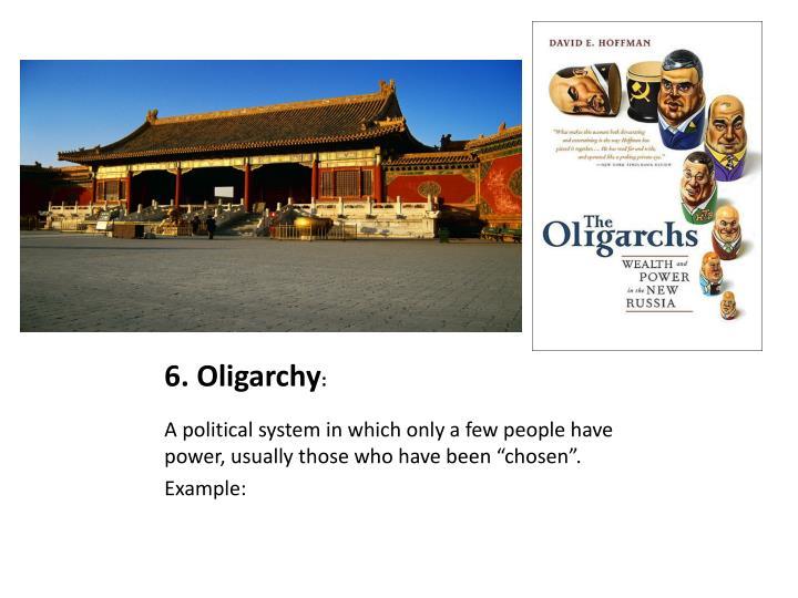 6. Oligarchy