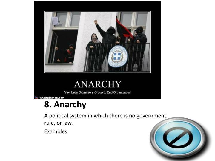 8. Anarchy