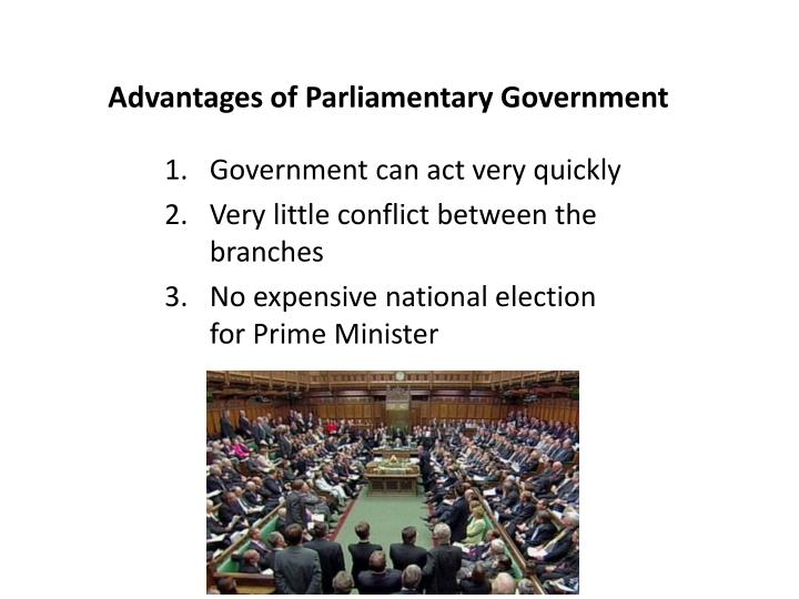 Advantages of Parliamentary Government