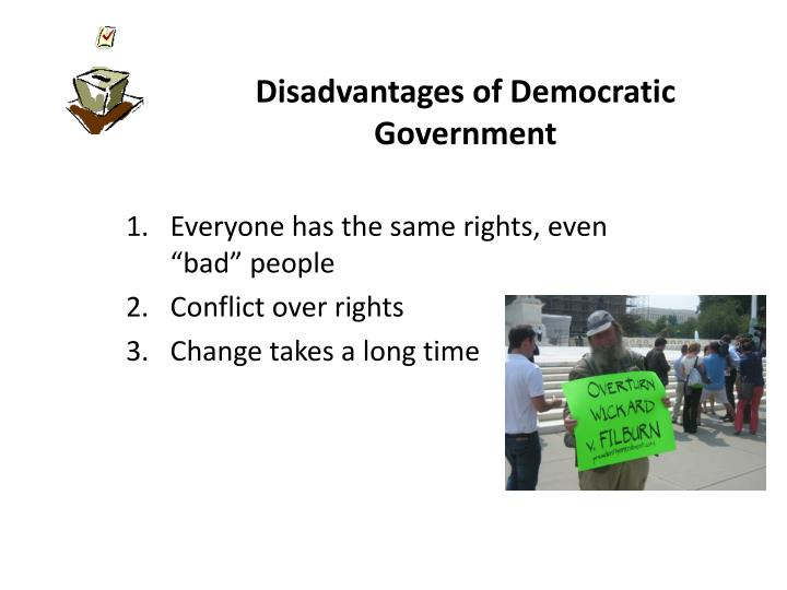 Disadvantages of Democratic Government