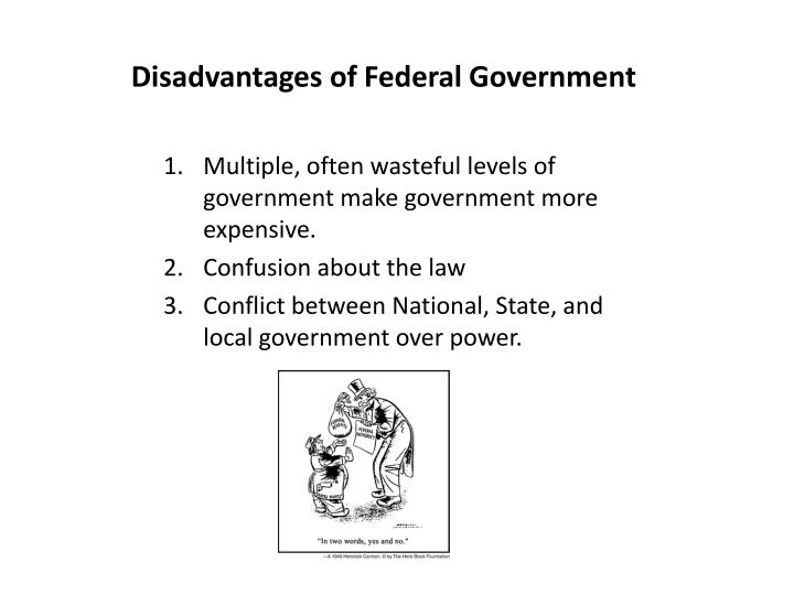 Disadvantages of Federal Government