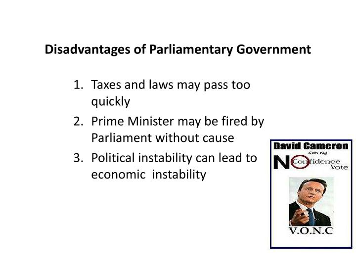 Disadvantages of Parliamentary Government