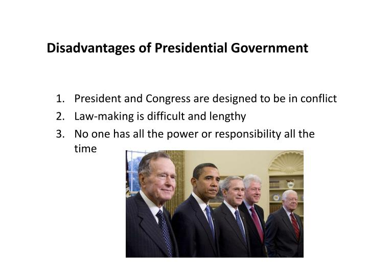 Disadvantages of Presidential Government