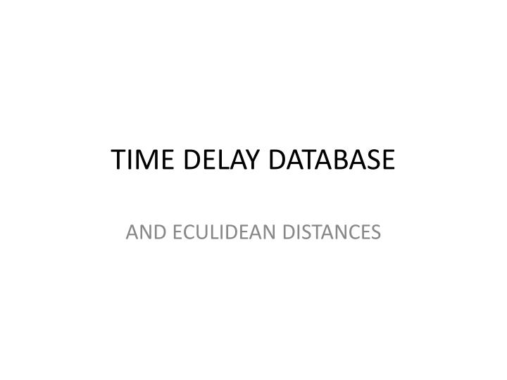 Time delay database