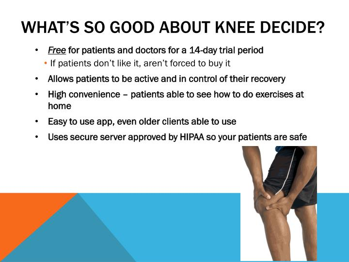 WHAT'S SO GOOD ABOUT KNEE DECIDE?