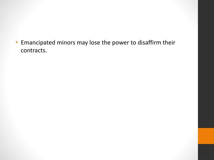 Emancipated minors may lose the power to disaffirm their contracts.