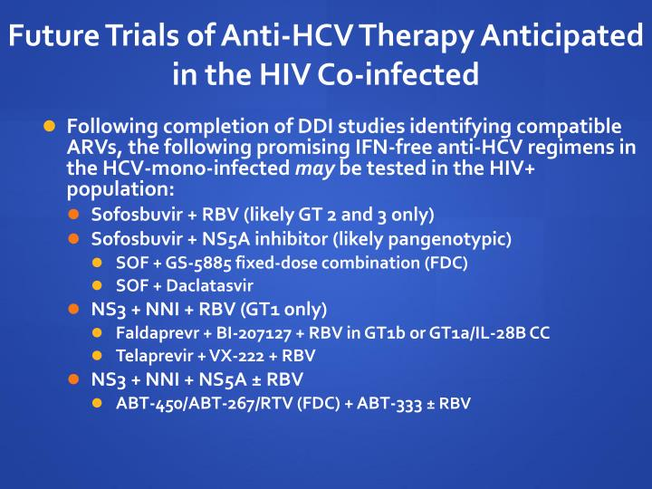 Future Trials of Anti-HCV Therapy Anticipated in the HIV Co-infected