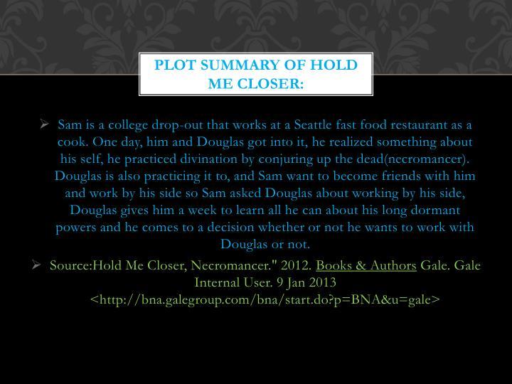 Plot Summary of hold me closer: