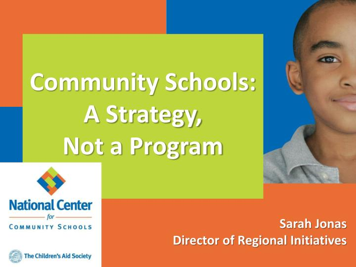 community schools a strategy not a program