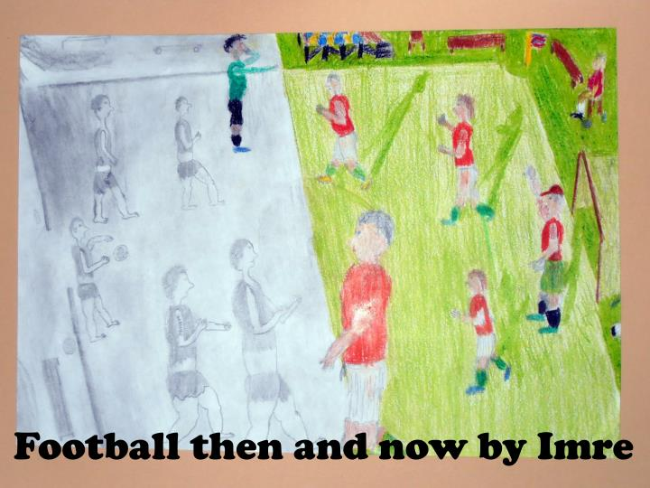 Football then and now by