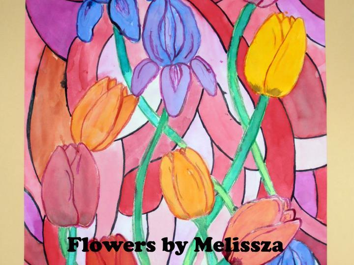 Flowers by Melissza