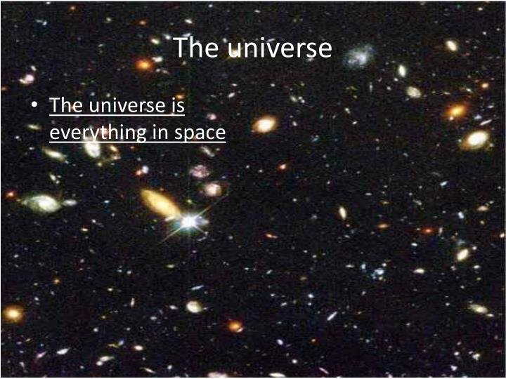 The universe