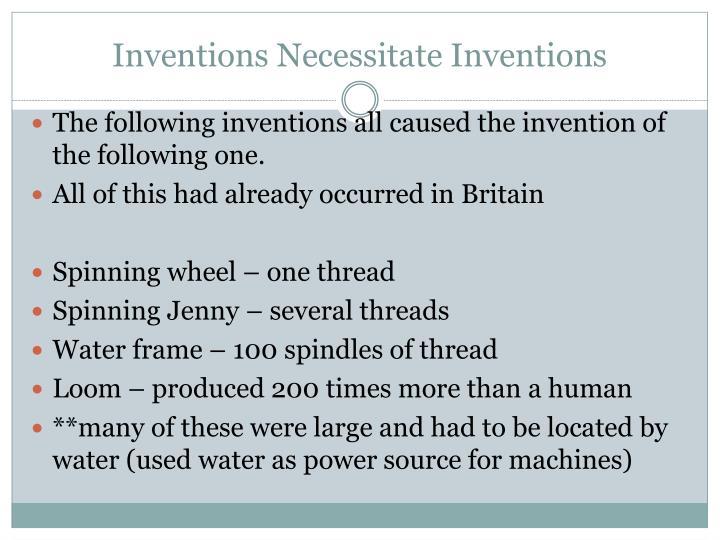 Inventions Necessitate Inventions