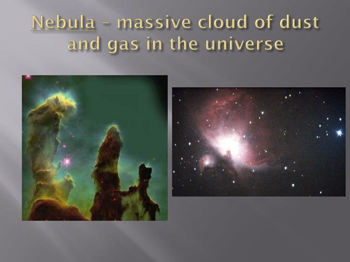 Nebula massive cloud of dust and gas in the universe
