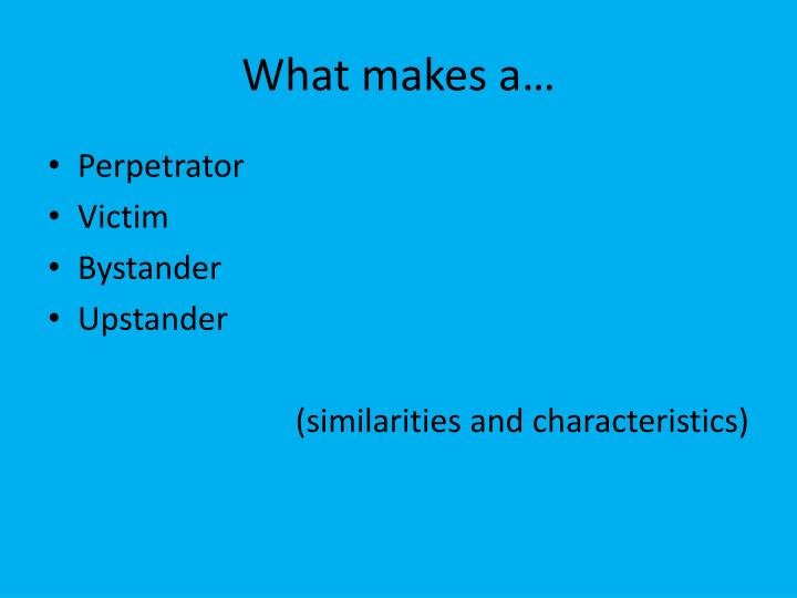 What makes a…