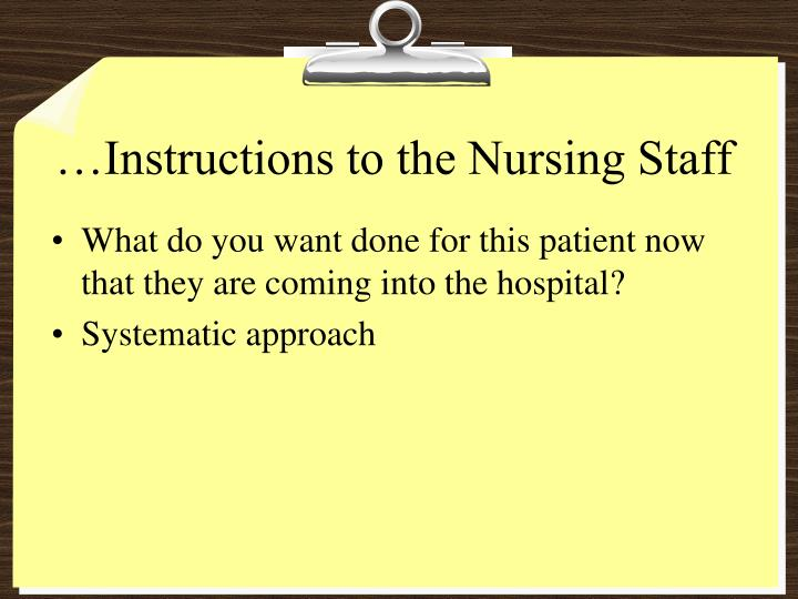 …Instructions to the Nursing Staff