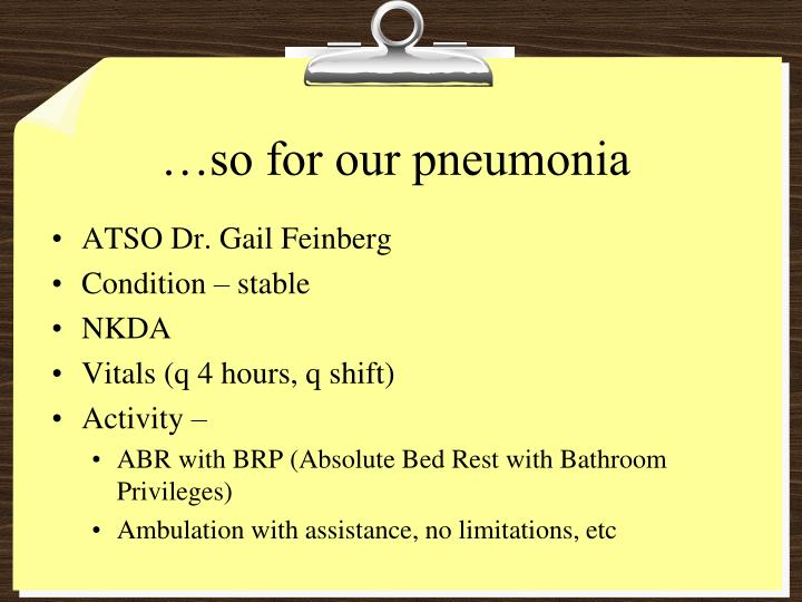 …so for our pneumonia