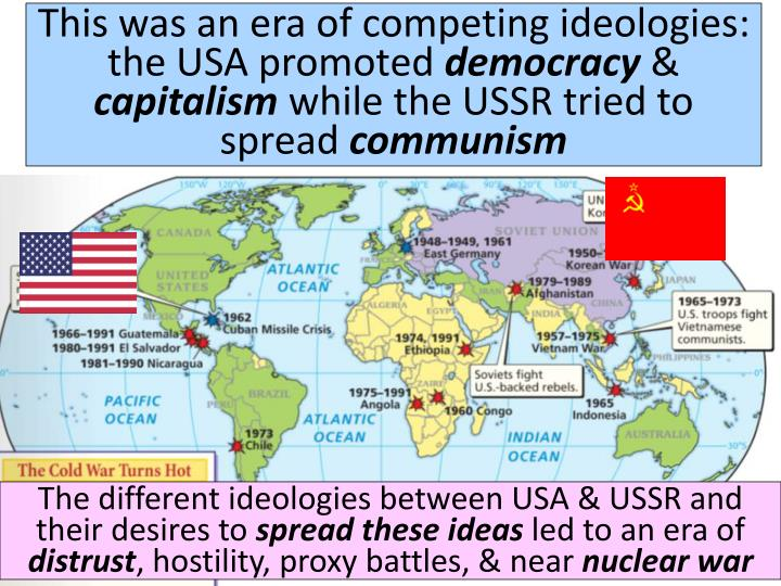 This was an era of competing ideologies: the USA promoted
