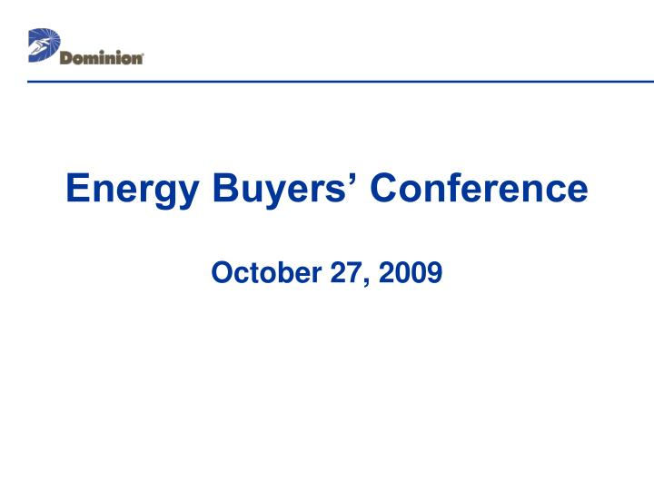 energy buyers conference october 27 2009