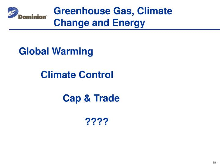 Greenhouse Gas, Climate Change and Energy