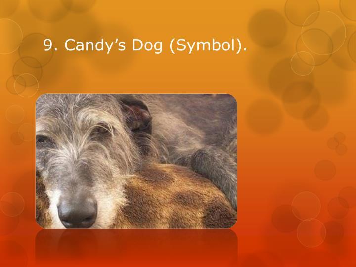 9. Candy's Dog (Symbol).