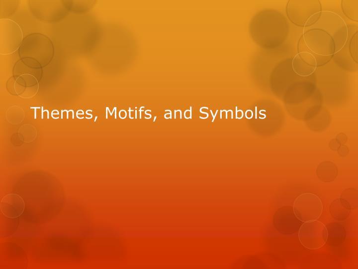 Themes, Motifs, and Symbols