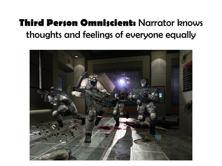 Third Person Omniscient:
