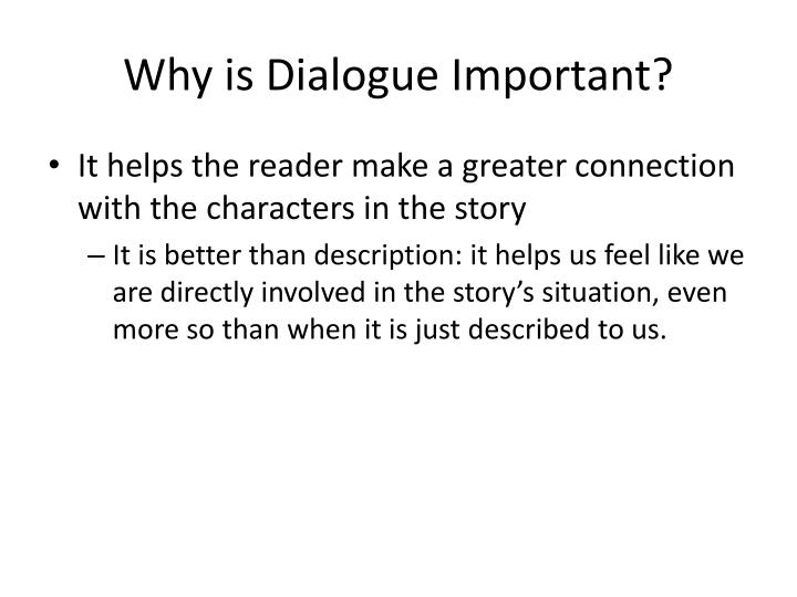 Why is dialogue important