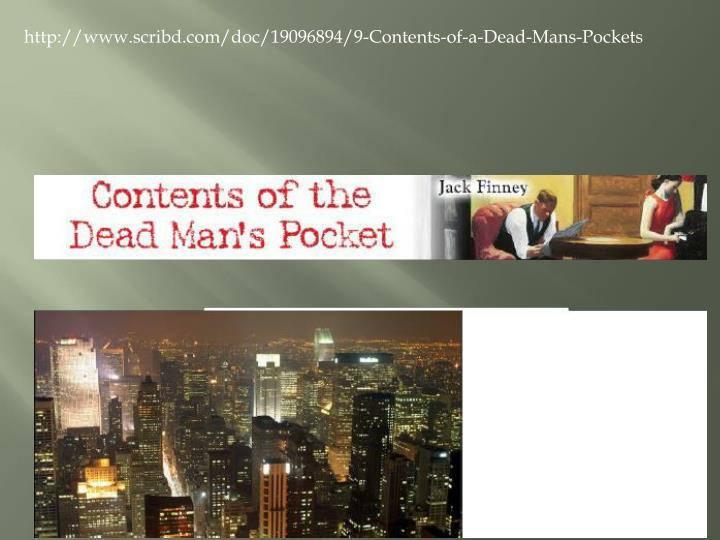 http://www.scribd.com/doc/19096894/9-Contents-of-a-Dead-Mans-Pockets