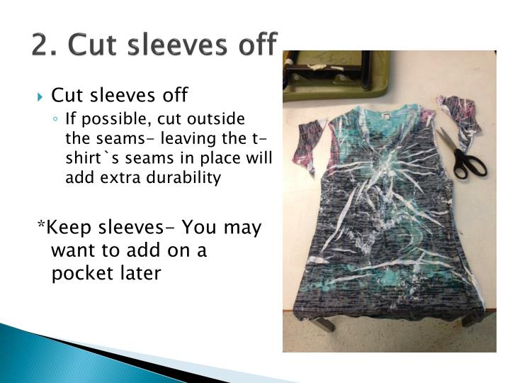 2. Cut sleeves off