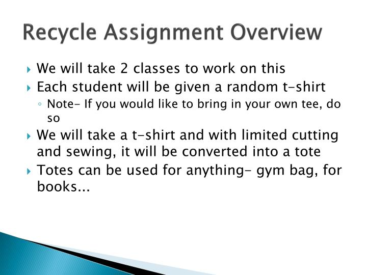 Recycle Assignment Overview