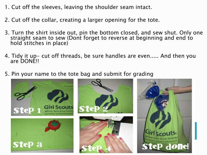 1. Cut off the sleeves, leaving the shoulder seam intact.