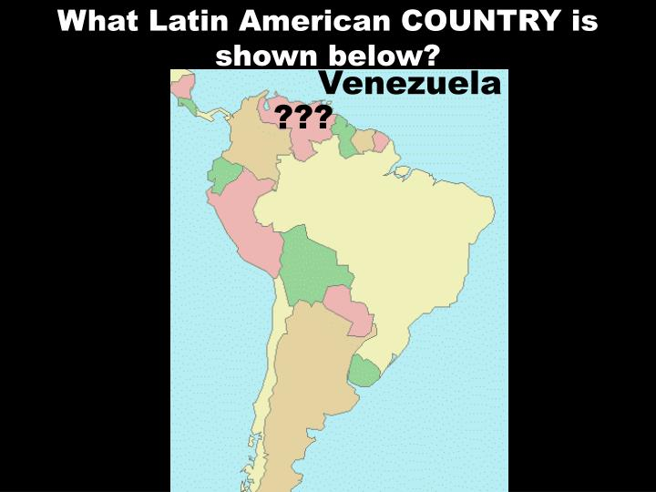 What Latin American COUNTRY is shown below?