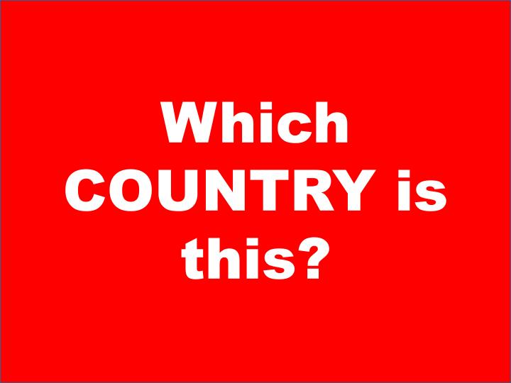 Which COUNTRY is this?