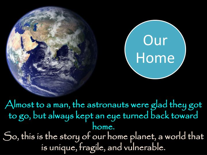 Almost to a man, the astronauts were glad they got to go, but always kept an eye turned back toward home.