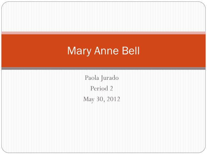 Mary Anne Bell