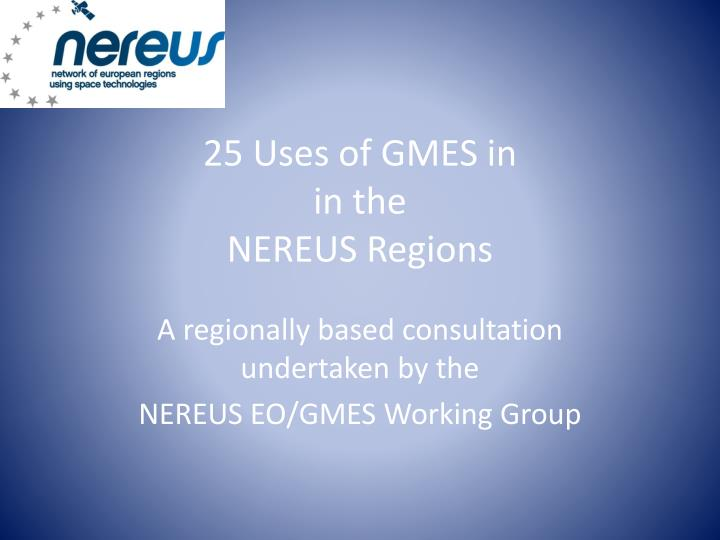 25 uses of gmes in in the nereus regions