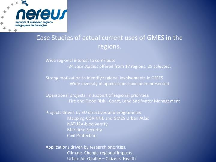 Case Studies of actual current uses of GMES in the regions.