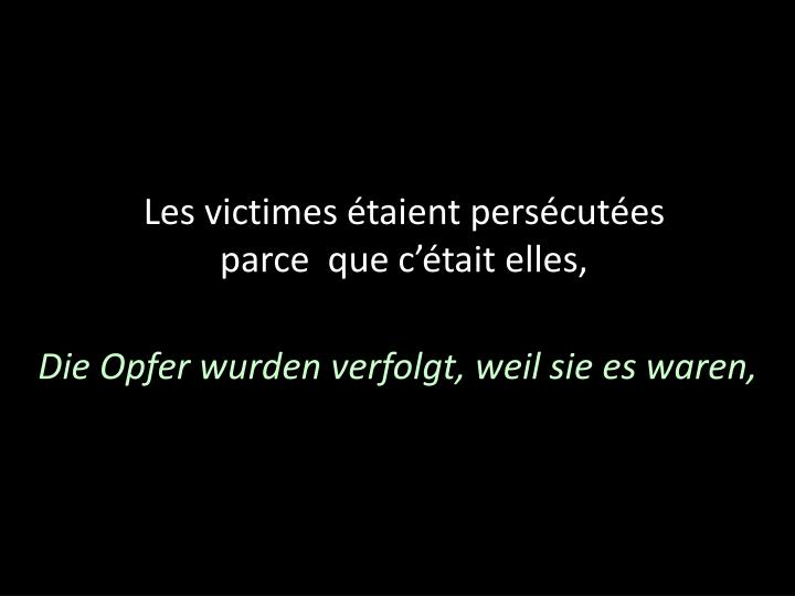 Les victimes étaient persécutées