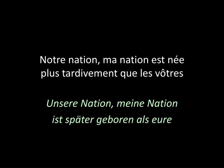 Notre nation, ma nation est née
