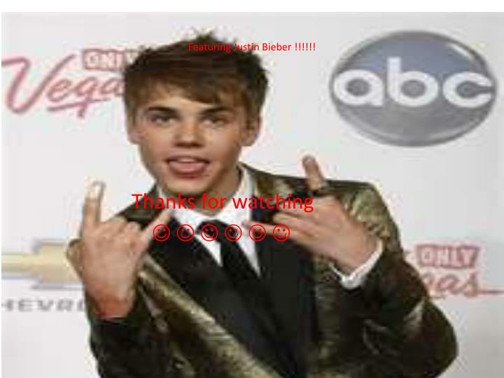 Featuring Justin Bieber !!!!!!
