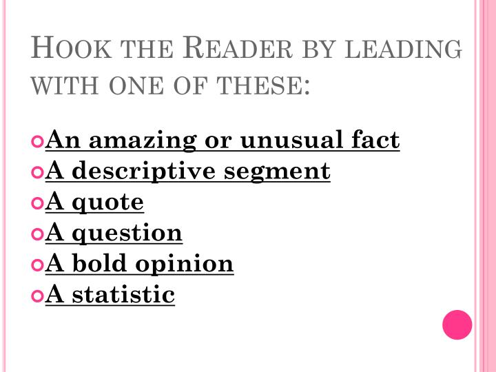 Hook the Reader by leading with one of these: