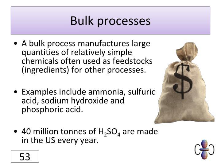 Bulk processes