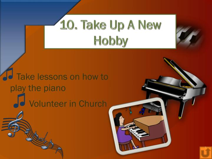 10. Take Up A New Hobby