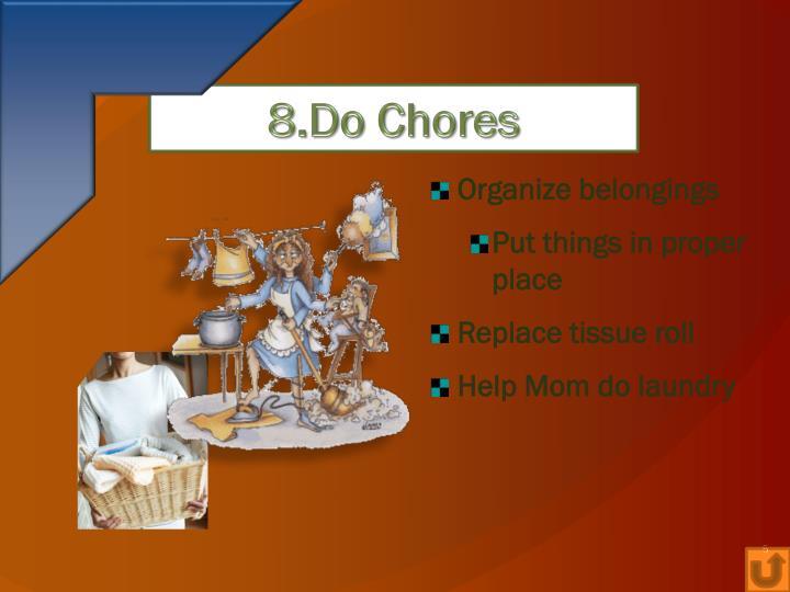 8.Do Chores