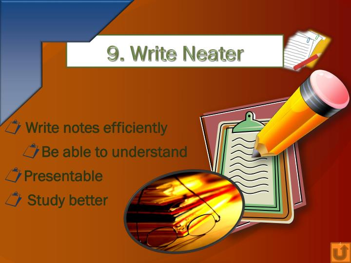 9. Write Neater
