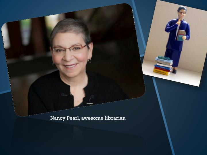 Nancy Pearl, awesome librarian