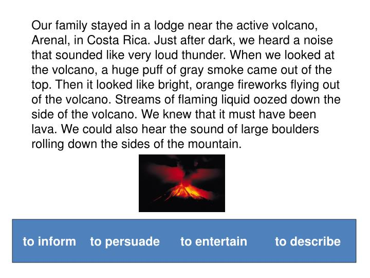 Our family stayed in a lodge near the active volcano,