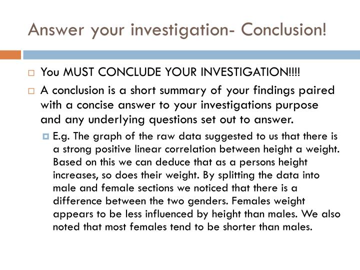 Answer your investigation- Conclusion!
